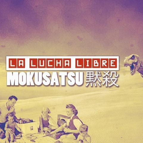 La Lucha Libre - Mokusatsu