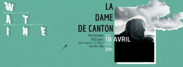 Catherine Watine @ La Dame De Canton - 18 Avril 2015