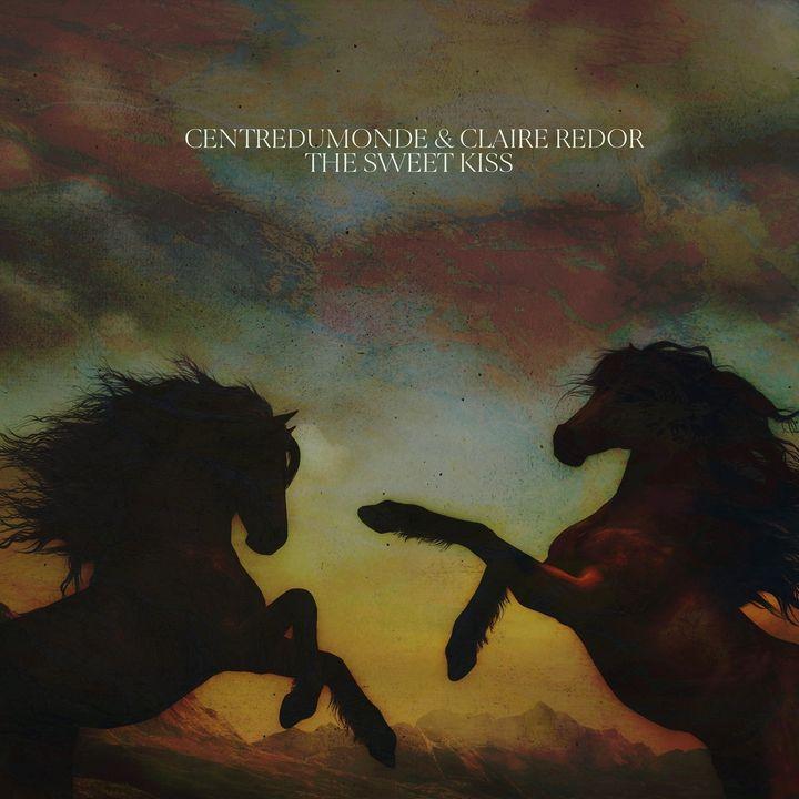 Centredumonde & Claire Redor  – The Sweet Kiss