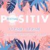 Le Positiv Festival revient !