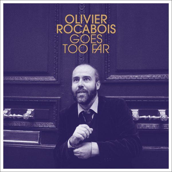 Olivier Rocabois - Olivier Rocabois Goes Too Far