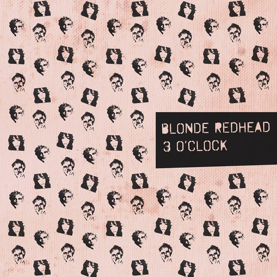 Blonde Redhead - 3 O'Clock (extrait du nouvel EP)