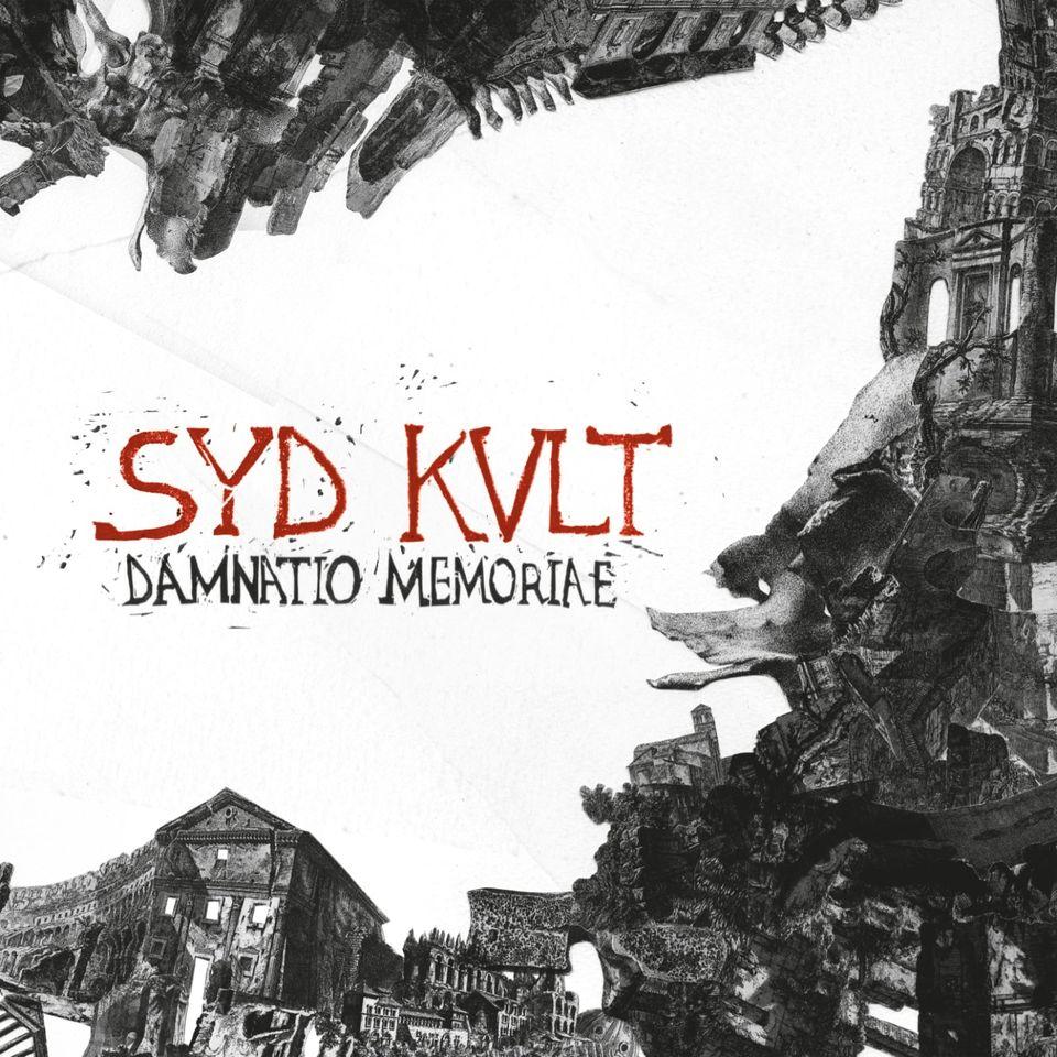 Syd Kult – Damnatio Memoriae