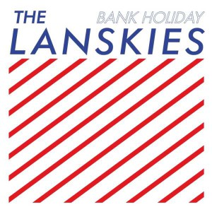 The Lanskies - Bank Holiday