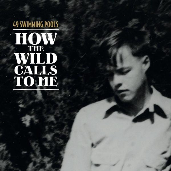 49 Swimming pools - How The Wild Calls To Me