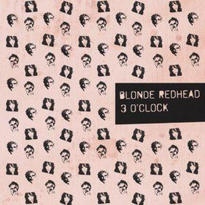Blonde_Redhead-3_O_Clock