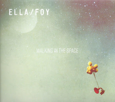 Ella/Foy – Walking In The Space
