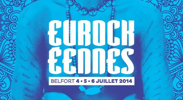 Eurockéennes : La programmation complète de l'édition 2014 enfin annoncée.