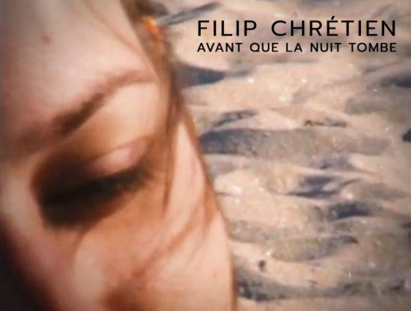 Filip Chrétien - Avant Que La Nuit Tombe