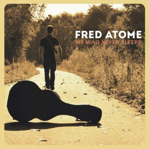 Fred Atome - My Mind Never Sleeps