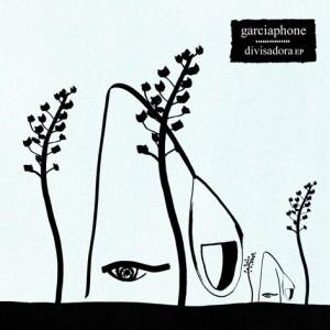 Garciaphone - Divisadora EP