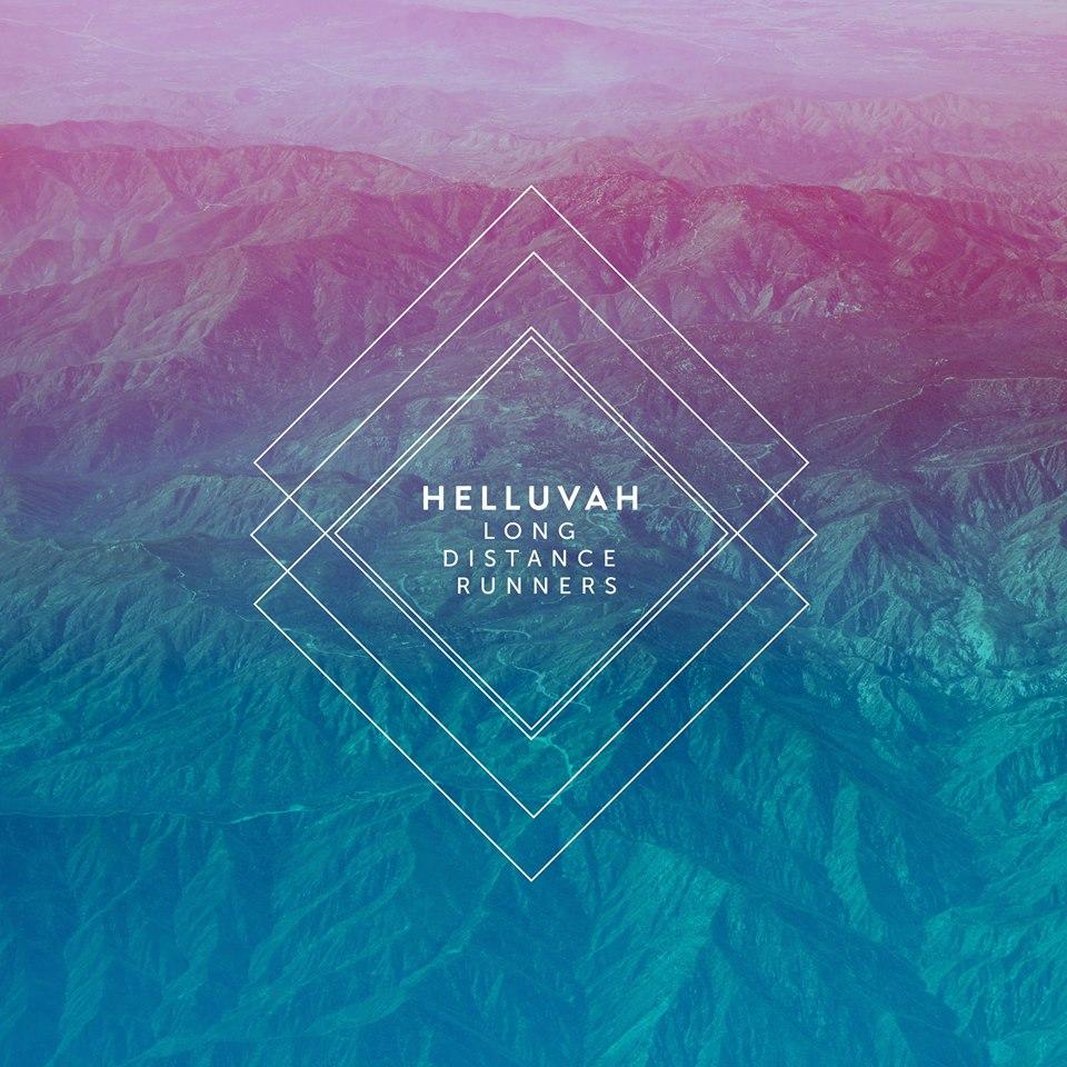 Helluvah- Long Distance Runners