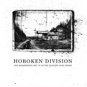 Hoboken_Division-The_Mesmerizing_Mix_Up_Of_The_Diligent_John_Henry