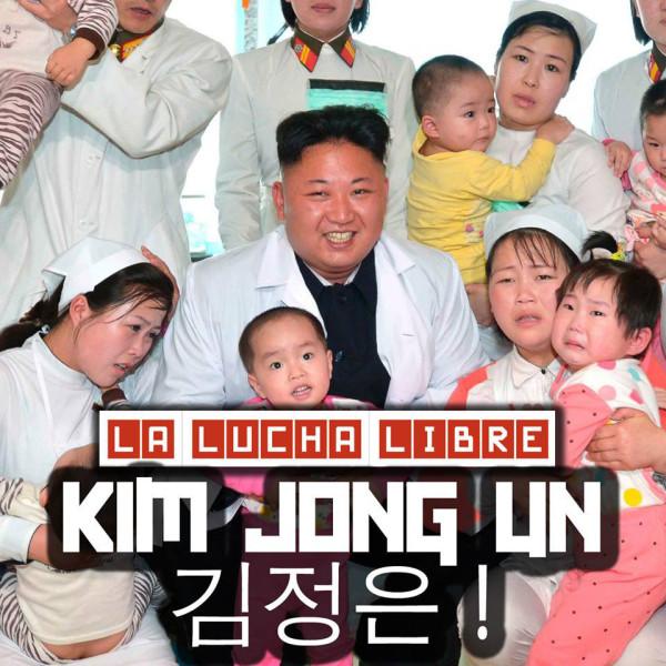 Kim Jong Un - La Lucha Libre