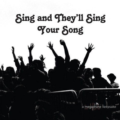 Various Artists – Sing and They'll Sing Your Song