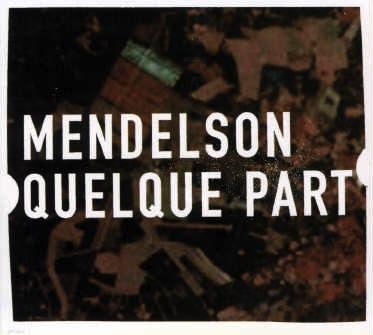 Mendelson-Quelque_Part