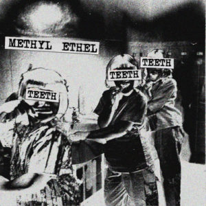 methyl-ethel-teeth-ep