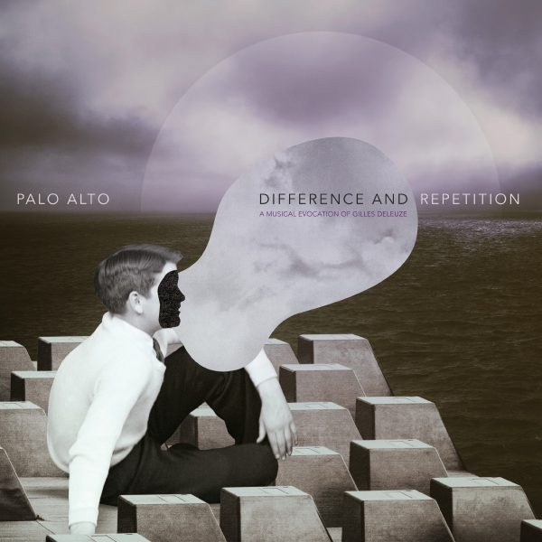 Palo Alto - Difference And Repetition