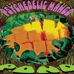 Pond - Psychedelic Mango