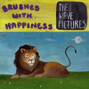 The_Wave_Pictures-Brushes_With_Happiness