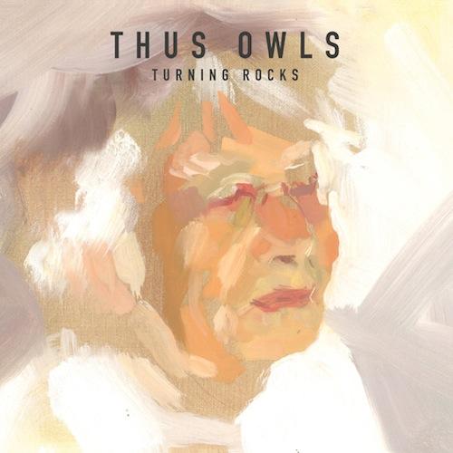 """""""Turning Rocks"""" de Thus Owls en écoute exclusive sur Indie Pop Rock"""