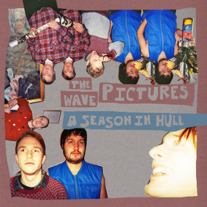 Wave_Pictures-A_Season_In_Hull