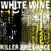 Le retour de White Wine se précise