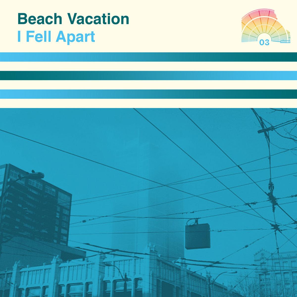 Beach Vacation – I Fell Apart
