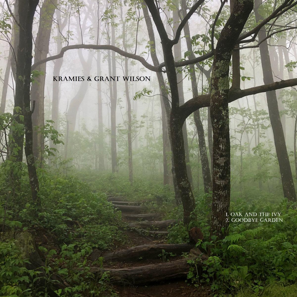 Kramies & Grant Wilson – Oak and the Ivy/Goodbye Garden