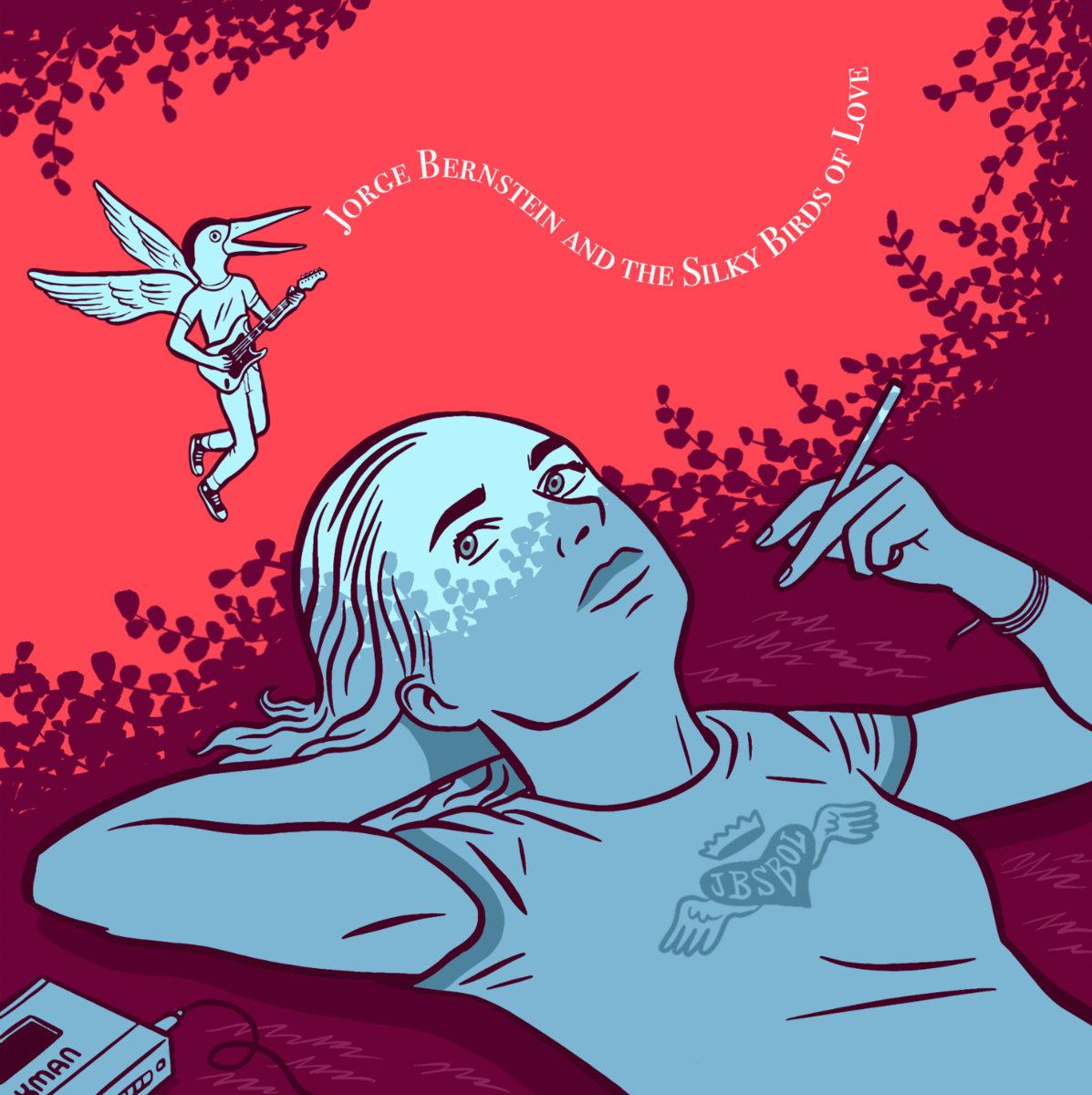Jorge Bernstein & The Silky Birds Of Love – Jorge Bernstein & The Silky Birds Of Love