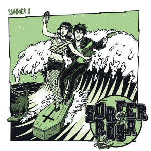 Surfer Rosa - summer 11