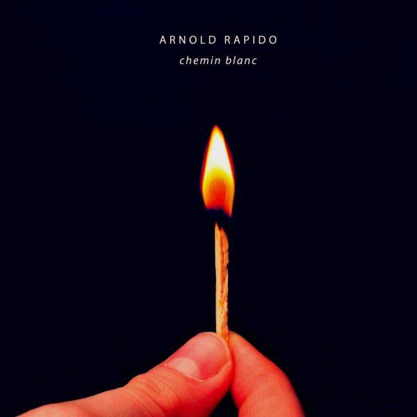 Arnold Rapido - Chemin Blanc