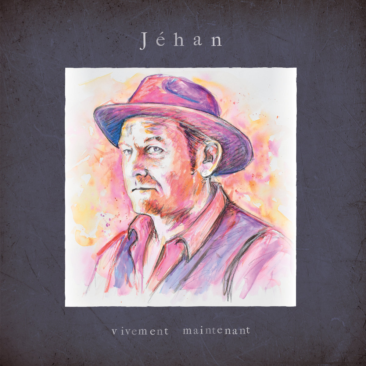 Jéhan – Vivement Maintenant
