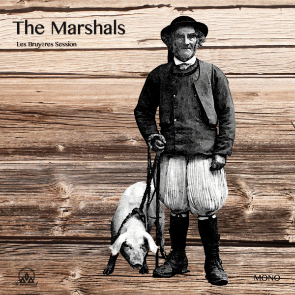 The Marshals - Les Bruyères Session
