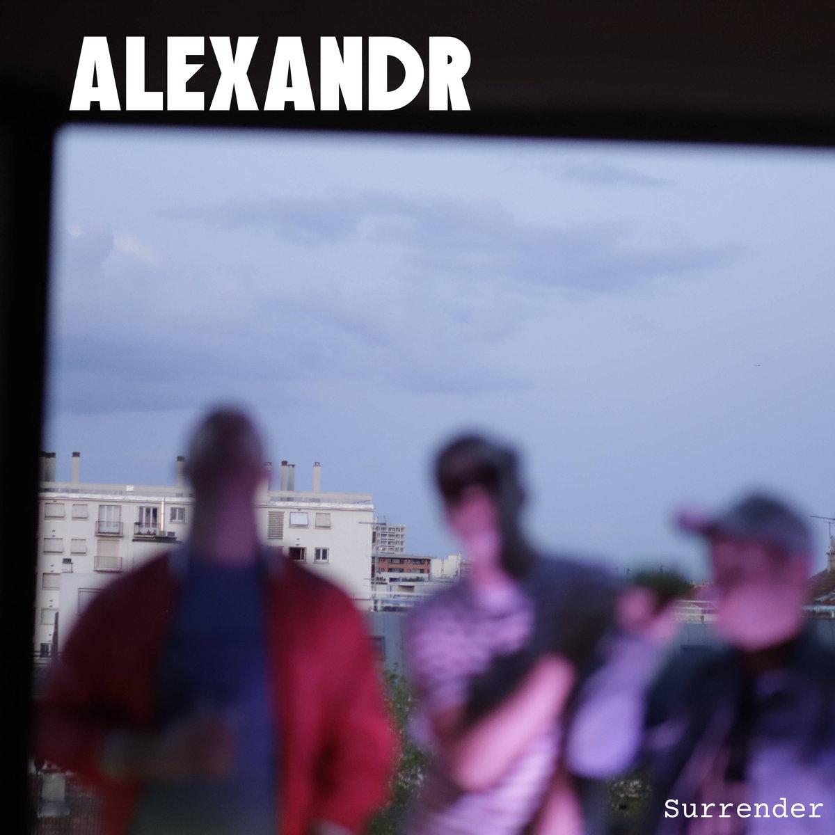 Alexandr – Surrender