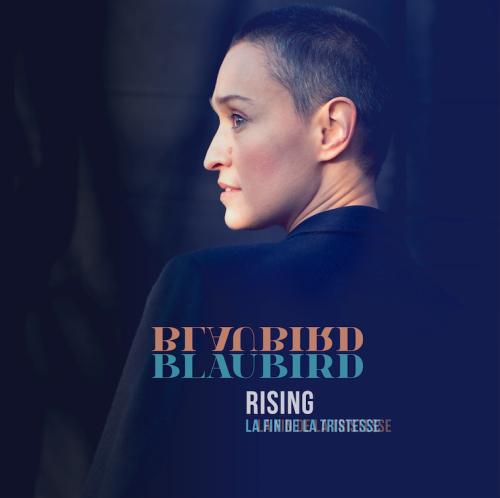 BlauBird - Rising la fin de la tristesse