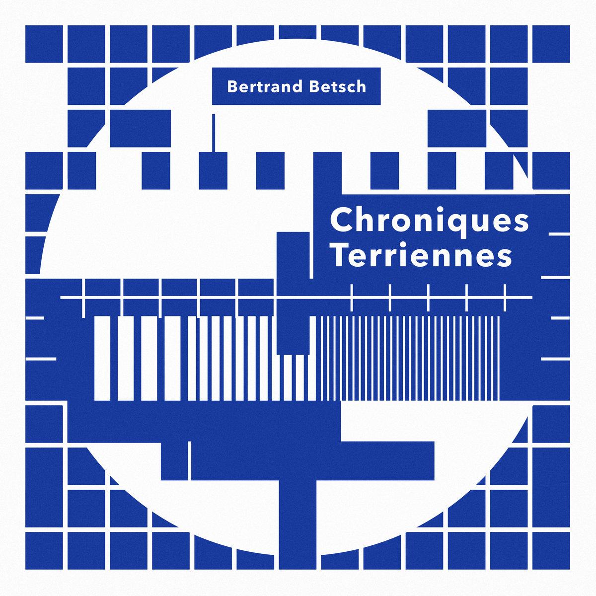Bertrand Betsch – Chroniques Terriennes