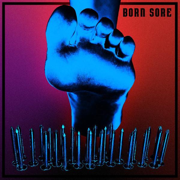 The Jacques – Born Sore