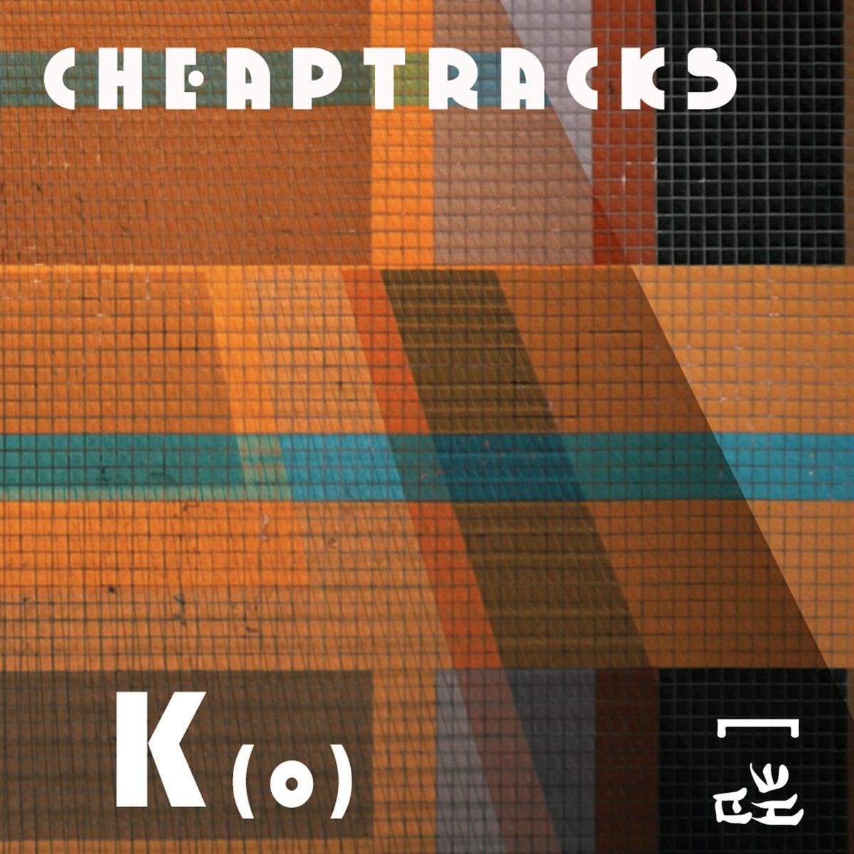Cheaptracks – K(o)