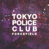 "Tokyo Police Club : ""Forcefield"" en écoute intégrale"