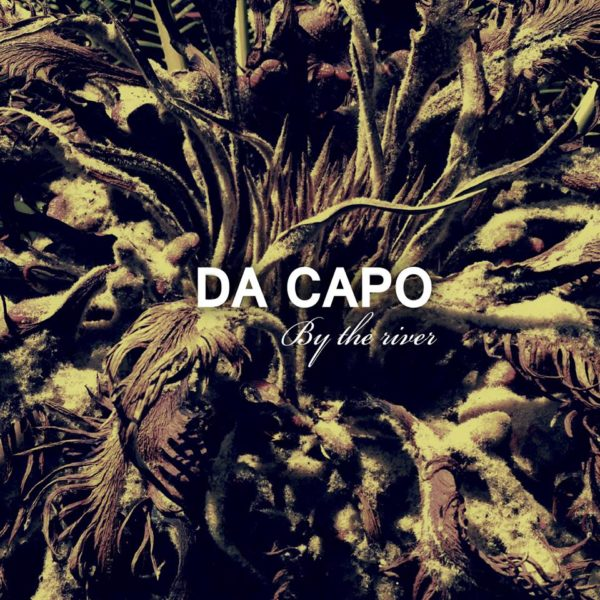 Da Capo - By The River