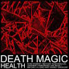 HEALTH - Death Magic : nouvel album