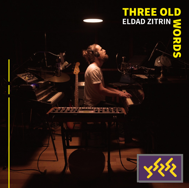 Eldad Zitrin – Three Old Words