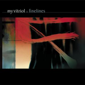 My Vitriol- Finelines