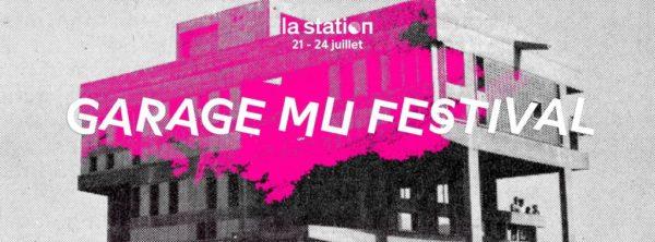 Le Garage Mu Festival à la Station du 21 au 24 juillet 2016