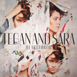 Tegan and Sara- Heartthrob