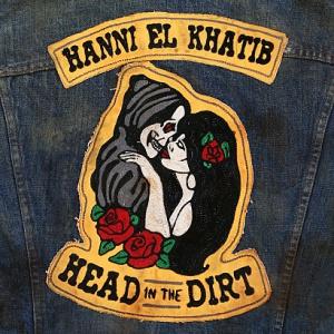 HANNI EL KHATIB > HEAD IN THE DIRT