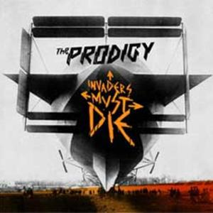 Prodigy- Invaders Must Die