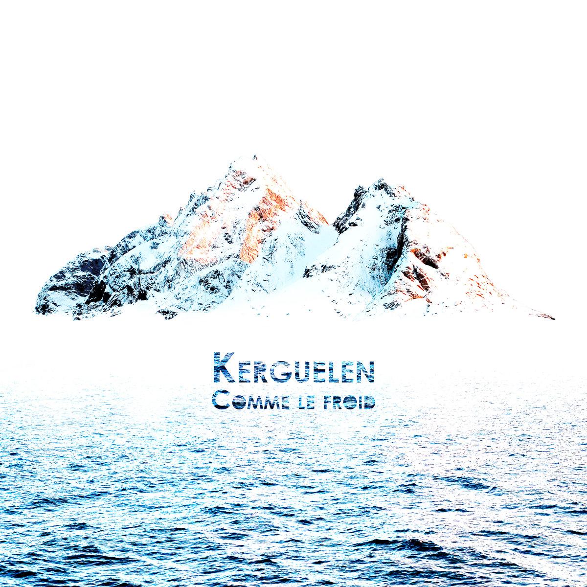 Kerguelen – Comme le Froid