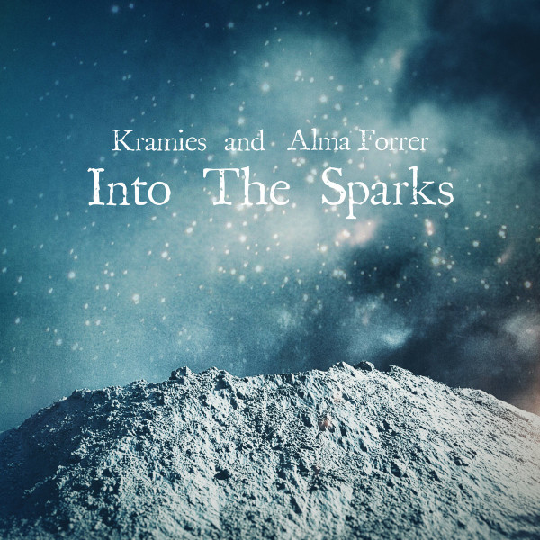 Into The Sparks by Kramies & Alma Forrer